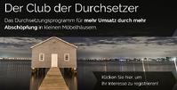 Einmalig für kleine Möbelhäuser - der Club der Durchsetzer