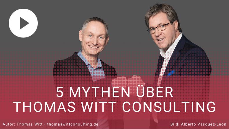 5 Mythen über Thomas Witt Consulting - Verkaufstraining