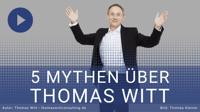 [VIDEO] - 5 Mythen über Thomas Witt Consulting