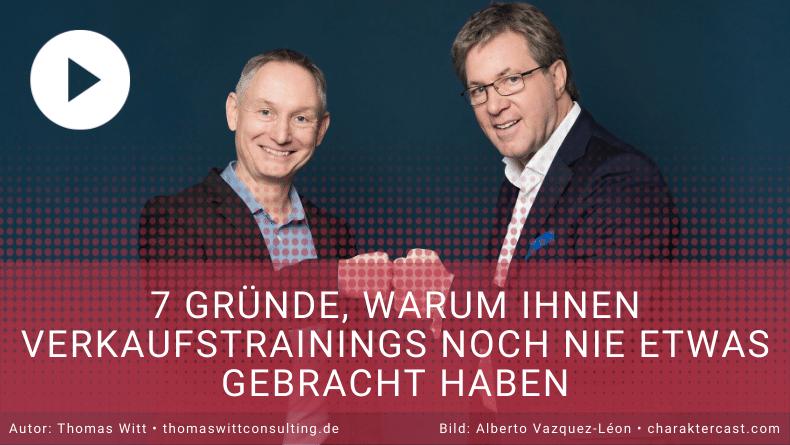 7 Gründe warum Verkaufstrainings nichts bringen - Thomas Witt und Jürgen Skupien