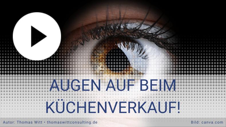 Augen auf beim Küchenverkauf - Thomas Witt - Küchenverkaufsstrategien