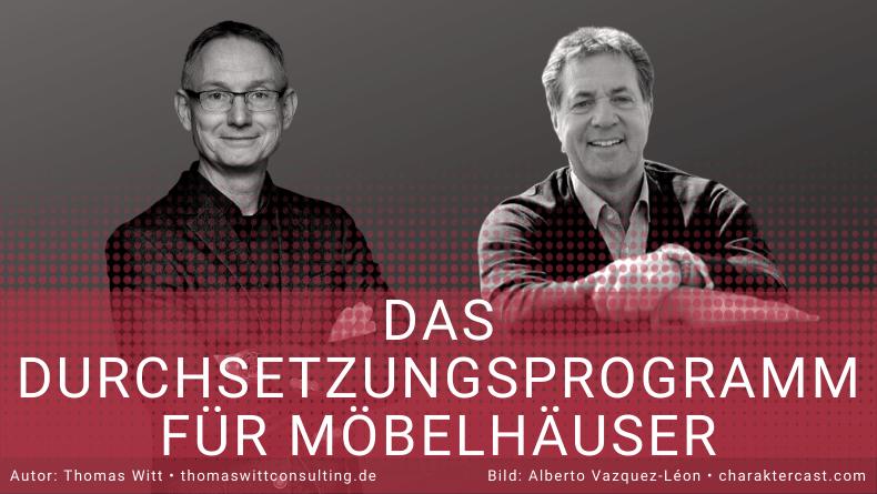 Durchsetzungsprogramm für Möbelhäuser - Thomas Witt und Jürgen Skupien (1)