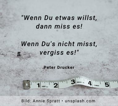 Wenn Du etwas willst, dann miss es Thomas Witt Peter Drucker