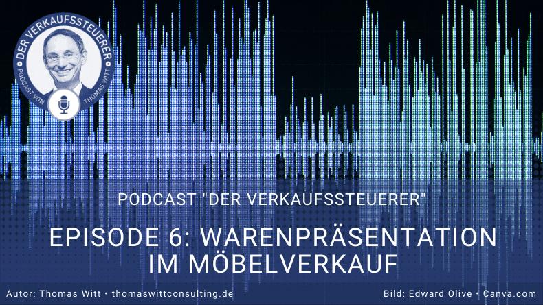 Verkaufssteuerer Podcast Ep6- Warenpräsentation im Möbelverkauf