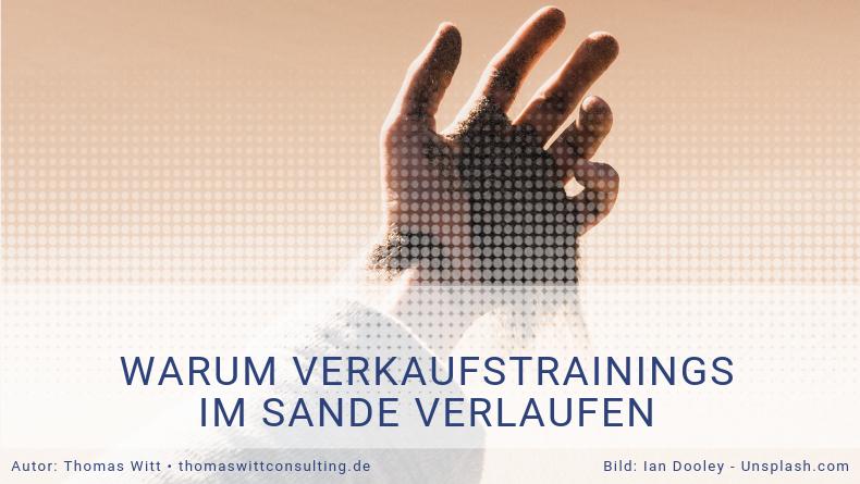 Warum Verkaufstrainings im Möbelhandel im Sande verlaufen - Thomas Witt - Verkaufstraining Möbelverkäufer