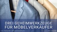 3 Geheimwerkzeuge für Möbelverkäufer