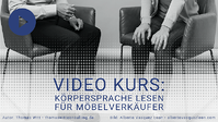 NEUER VIDEO-KURS: Körpersprache lesen für Möbelverkäufer - Teil 2