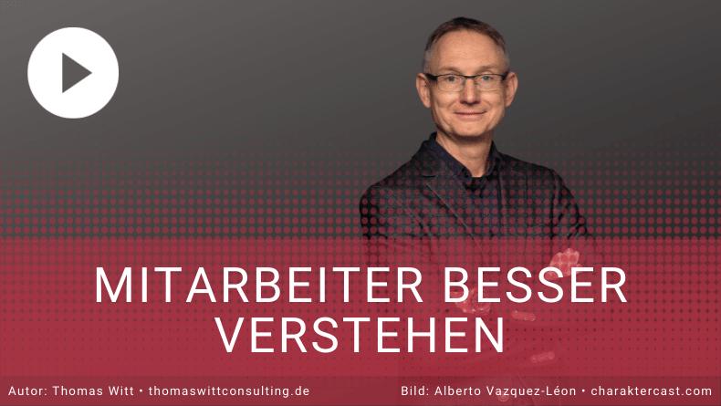Mitarbeiter besser verstehen - Thomas Witt