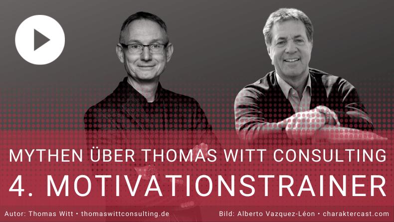 Mythos IV - Thomas Witt ist Motivationstrainer