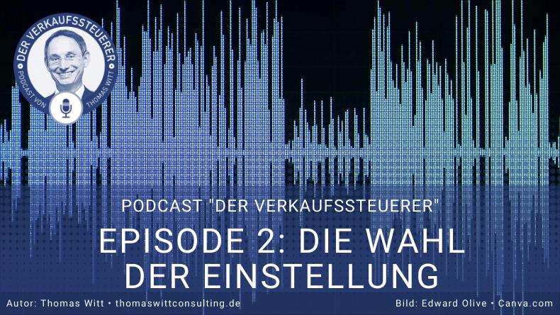Verkaufssteuerer Podcast Ep2 - Die Wahl der Einstellung