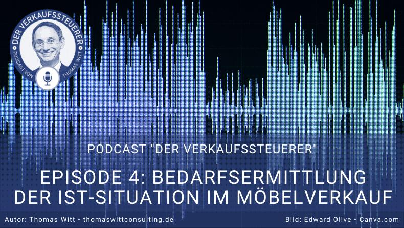 Verkaufssteuerer Podcast Ep4 - Bedarfsermittlung IST-Situation