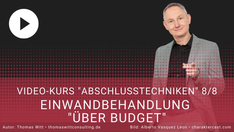 Videokurs Abschlusstechniken 88 - Einwandbehandlung Über Budget -  Verkaufstechniken, Verkaufstraining Thomas Witt