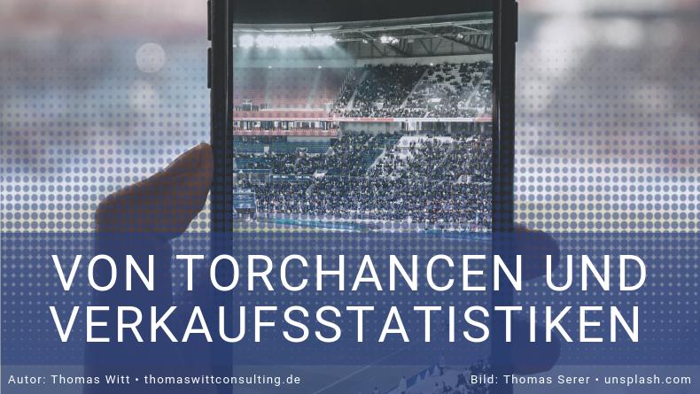 Von Torchancen und Verkaufsstatistiken - Thomas Witt - Verkaufsstatistiken Möbelhandel