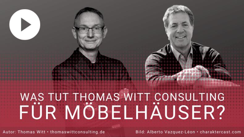 Was tut Thomas Witt Consulting für Möbelhäuser