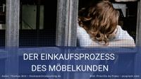 Achtung Möbelverkäufer: Der Möbelkunde kauft in 5 Phasen ein!
