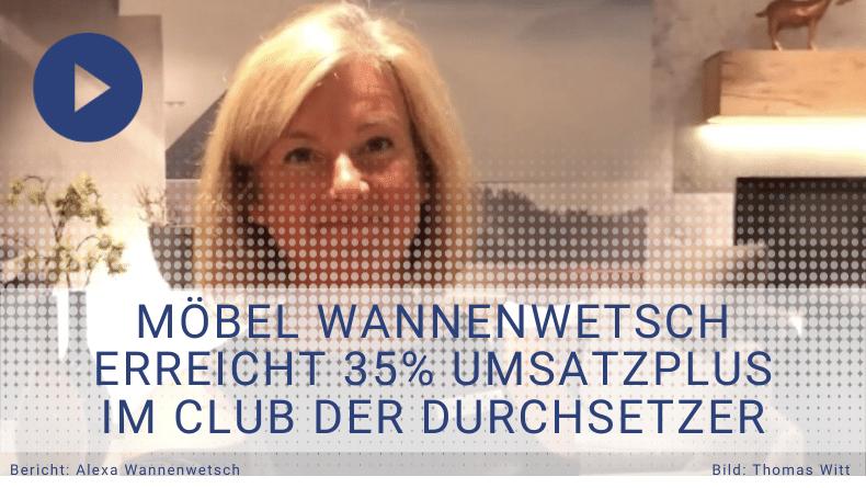 Möbel Wannenwetsch erreicht 35% Umsatzplus im Club der Durchsetzer