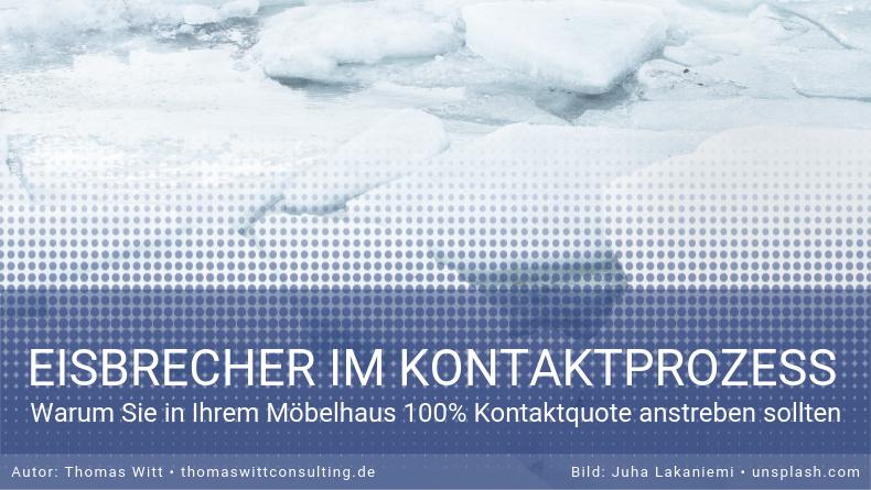 Verkaufstechnik für Möbelverkäufer: Eisbrecher im Kontakt