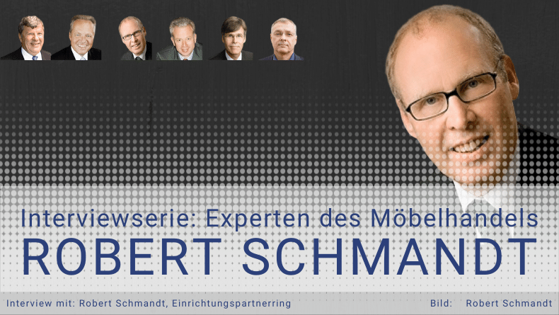 [INTERVIEW] Robert Schmandt: Verkaufsprozesse werden über die Zukunft der Möbelhäuser entscheiden