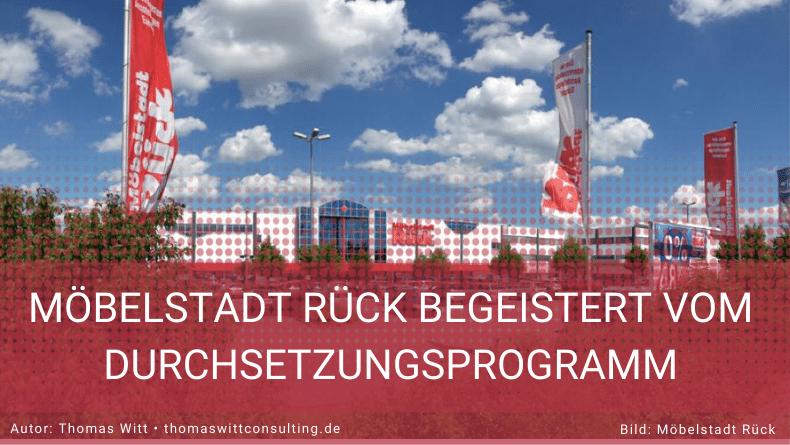 Möbelstadt Rück begeistert vom Durchsetzungsprogramm