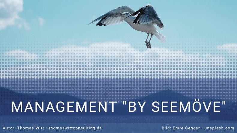 Management by Seemöve - kommt auch in Möbelhäusern vor