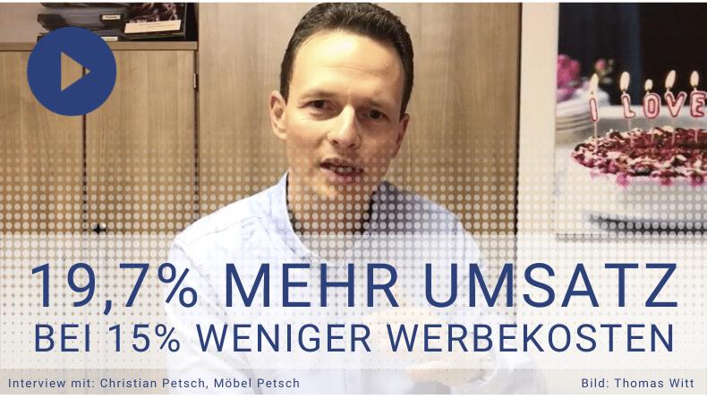 Möbel Petsch: 19,7% mehr Umsatz bei 15% weniger Werbekosten - Geht das überhaupt?