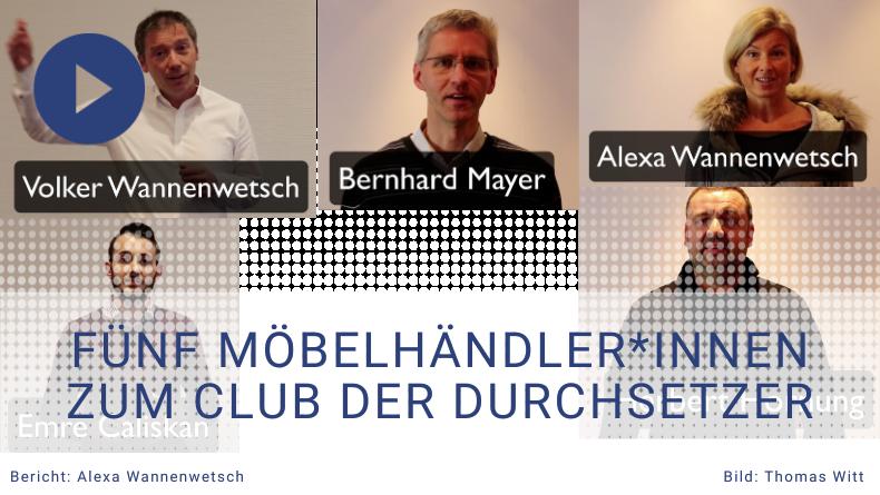 5 Möbelhändler reden über ihre Erfolge mit dem Club der Durchsetzer